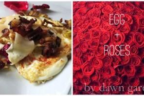 Eggs + Roses